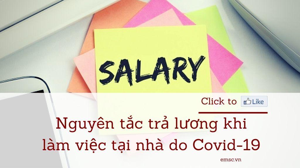 Nguyên tắc trả lương khi làm việc tại nhà do Covid 19 1